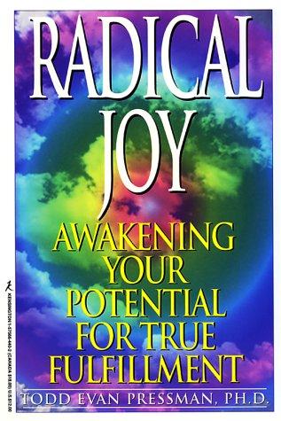 Radical Joy!: Awakening Your Potential for True Fulfillment