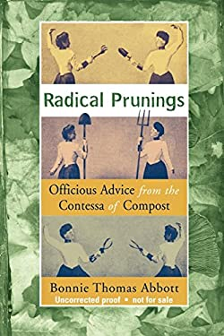 Radical Prunings: A Novel of Officious Advice from the Contessa of Compost