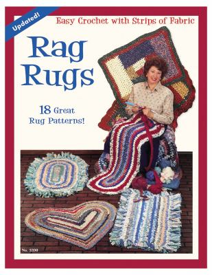 Rag Rugs: Easy Crochet with Strips of Fabric: 18 Great Rug Patterns! 9781574212679