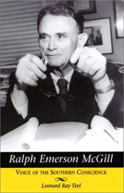 Ralph Emerson McGill: Voice of the Southern Conscience 9781572331358