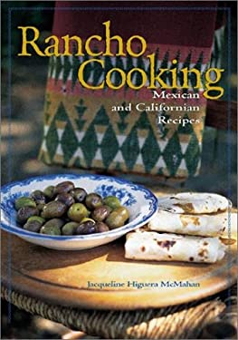 Rancho Cooking: Mexican and Californian Recipes 9781570612428