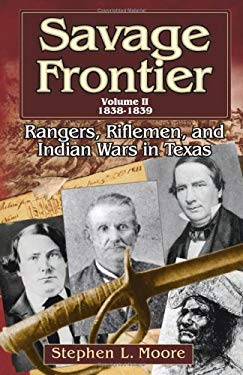 Rangers, Riflemen, and Indian Wars in Texas, 1838-1839 9781574412055
