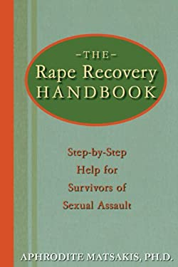 The Rape Recovery Handbook: Step-By-Step Help for Survivors of Sexual Assault 9781572243378
