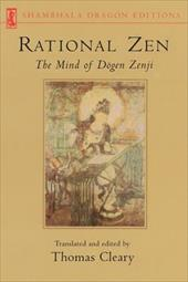 Rational Zen: The Mind of Dogen Zenji