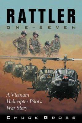 Rattler One-Seven: A Vietnam Helicopter Pilot's War Story 9781574412215