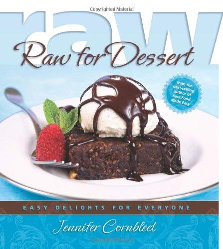 Raw for Dessert: Easy Delights for Everyone 9781570672361