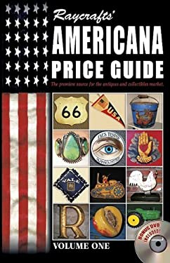 Raycrafts' Americana Price Guide: Volume One [With DVD] 9781574324815