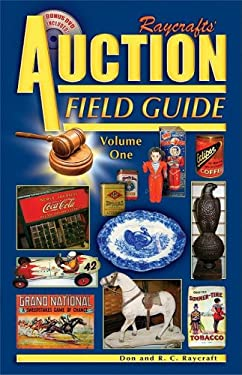 Raycrafts' Auction Field Guide Volume One [With CDROM] 9781574324846