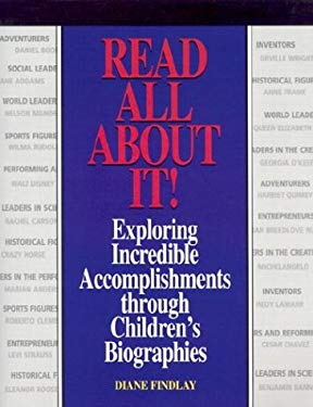 Read All about It!: Exploring Incredible Accomplishments Through Children's Biographies 9781579500856