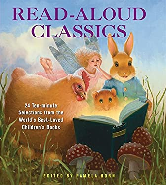 Read-Aloud Classics: 25 Ten-Minute Selections from the World's Best-Loved Children's Books 9781579129200