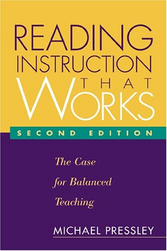Reading Instruction That Works, Second Edition: The Case for Balanced Teaching 9781572307346
