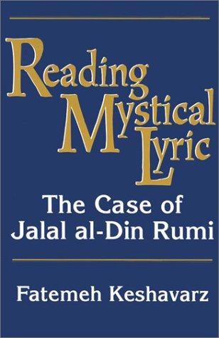 Reading Mystical Lyric: The Case of Jalal Al-Din Rumi 9781570031809