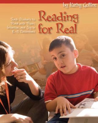 Reading for Real: Teach Students to Read with Power, Intention, and Joy in K-3 Classrooms 9781571107039