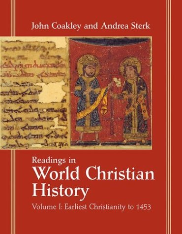 Readings in World Christian History: Volume 1: Earliest Christianity to 1453 9781570755200