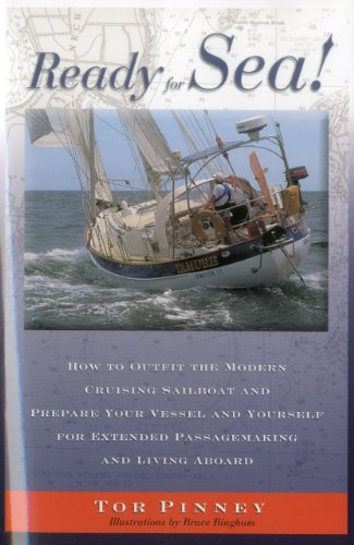 Ready for Sea!: How to Outfit the Modern Cruising Sailboat and Prepare Your Vessel and Yourself for Extended Passage-Making and Living 9781574091441