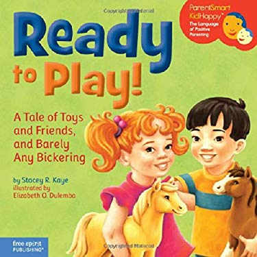 Ready to Play!: A Tale of Toys and Friends, and Barely Any Bickering 9781575423180