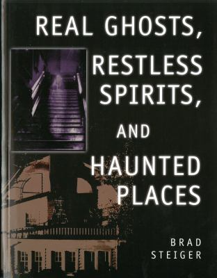 Real Ghosts, Restless Spirits, and Haunted Places 9781578591466