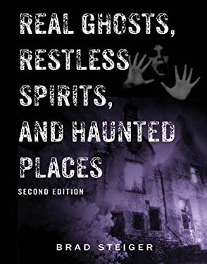 Real Ghosts, Restless Spirits, and Haunted Places 9781578594016