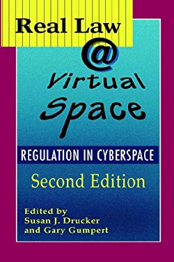 Real Law @ Virtual Space: Communication Regulation in Cyberspace 9781572735514