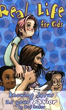 Real Life for Kids: Knowing Jesus As Your Savior 9781577947066