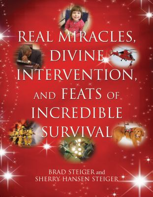 Real Miracles, Divine Intervention, and Feats of Incredible Survival 9781578592142