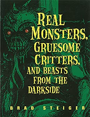 Real Monsters, Gruesome Critters, and Beasts from the Darkside 9781578592203