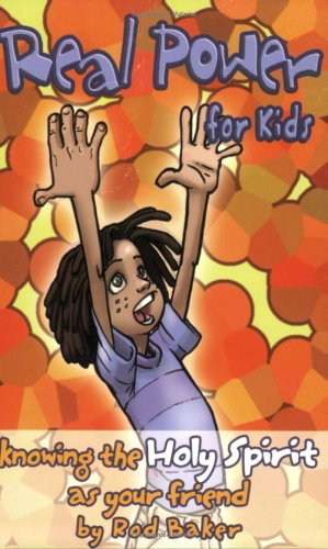 Real Power for Kids: Knowing the Holy Spirit as Your Friend 9781577947073