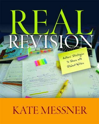 Real Revision: Authors' Strategies to Share with Student Writers 9781571108562