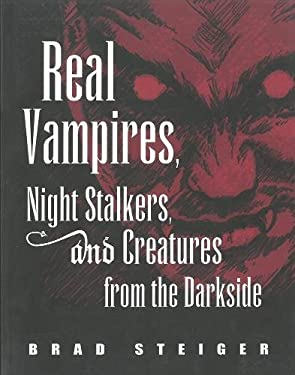 Real Vampires, Night Stalkers and Creatures from the Darkside 9781578592555