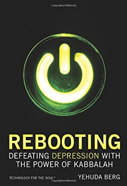 Rebooting: Defeating Depression with the Power of Kabbalah 9781571895608