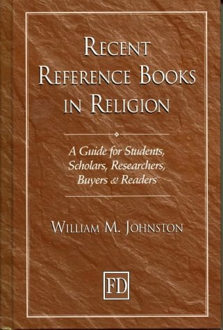 Recent Reference Books in Religion: A Guide for Students, Scholars, Researchers, Buyers, & Readers 9781579580353