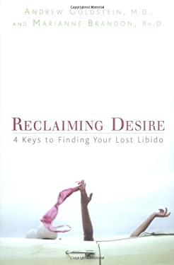 Reclaiming Desire: 4 Keys to Finding Your Lost Libido 9781579546830