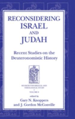 Reconsidering Israel and Judah: Recent Studies on the Deuteronomistic History