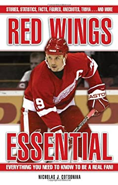 Red Wings Essential: Everything You Need to Know to Be a Real Fan 9781572437579