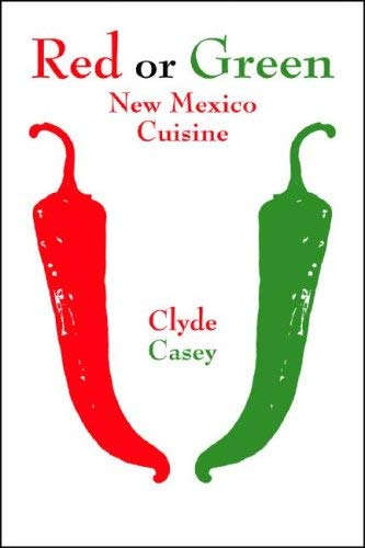 Red or Green: New Mexico Cuisine 9781574160901