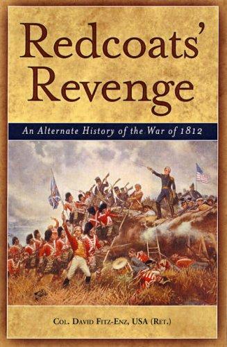 Redcoats' Revenge: An Alternate History of the War of 1812 9781574889871