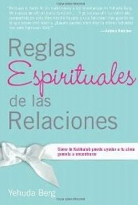 Reglas Espirituales de las Relaciones: Como la Kabbalah Puede Ayudar A Tu Alma Gemela A Encontrarte 9781571896438