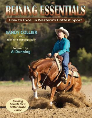 Reining Essentials: How to Excel in Western's Hottest Sport 9781570764073