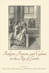 Religion, Reason, and Culture in the Age of Goethe 21066422