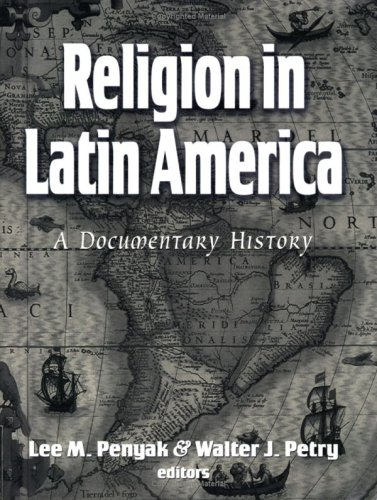 Religion in Latin America: A Documentary History 9781570756795