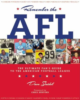 Remember the AFL: The Ultimate Fan's Guide to the American Football League 9781578603237