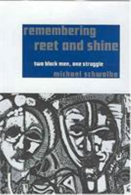 Remembering Reet and Shine: Two Black Men, One Struggle 9781578066759