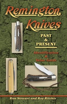 Remington Knives: Past & Present--Identification & Value Guide 9781574324273