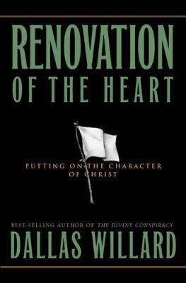 Renovation of the Heart: Putting on the Character of Christ 9781576832967
