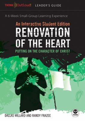 Renovation of the Heart: An Interactive Student Edition: Putting on the Character of Christ 9781576837306