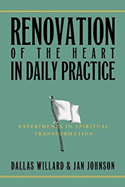 Renovation of the Heart in Daily Practice: Experiments in Spiritual Transformation 9781576838099