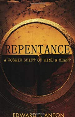 Repentance: A Cosmic Shift of Mind & Heart 9781577821984
