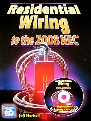 Residential Wiring to the NEC 2008 [With CDROM] 9781572182042