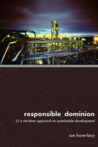 Responsible Dominion: A Christian Approach to Sustainable Development 9781573833424