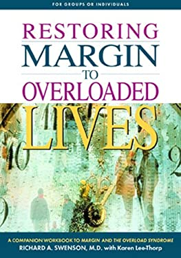 Restoring Margin to Overloaded Lives: A Companion Workbook to Margin and the Overload Syndrome 9781576831847